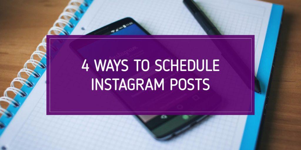 4 Ways to Schedule Instagram Posts
