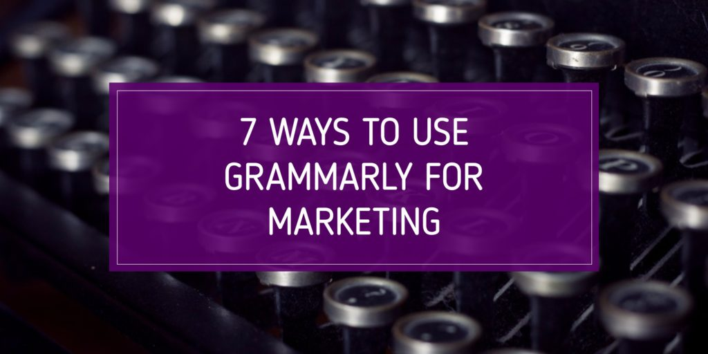 7 ways to use grammarly for marketing