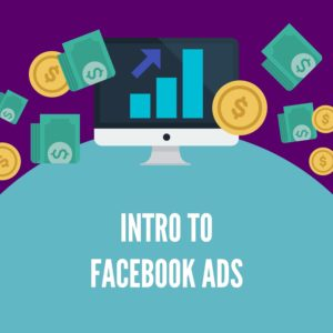 Intro To Facebook Ads Course